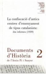 2. La confiscació d'antics centres d'ensenyament de tipus catalanista: dos informes 1939