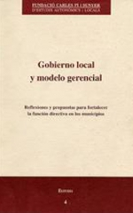 4. Gobierno local y modelo gerencial. Reflexiones y propuestas para fortalecer la función directiva en los municipios