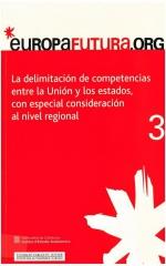 3. La delimitación de competencias entre la Unión y los estados, con especial consideración al nivel regional