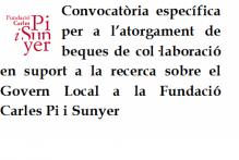Convocatoria específica para la concesión de becas de colaboración de apoyo a la investigación sobre el gobierno local en la Fundació Carles Pi i Sunyer