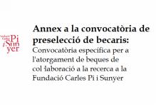 Anexo - Convocatoria específica para otorgar becas de colaboración en apoyo a la investigación en la Fundació Carles Pi i Sunyer